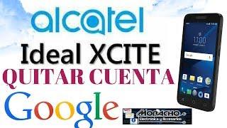 QUITAR CUENTA GOOGLE, FRP ALCATEL ANDROID 7 0 / 7 1, IDEALXCITE