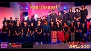 Raanjhanaa   A.R.Rahman   Mirchi Unplugged