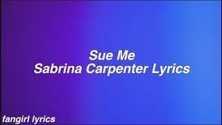 Sue Me || Sabrina Carpenter Lyrics