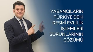 Vize ihlali olan yabancılar Türkiye'de resmi evlilik yapabilir.
