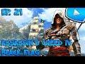 Assassin's Creed 4 : Black Flag : L'Exil   Episode 21 - Let's Play