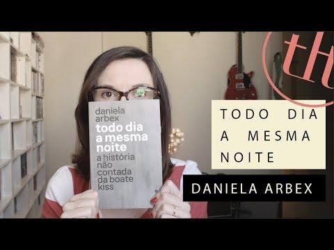 Todo dia a mesma noite - A história não contada da Boate Kiss (Daniela Arbex) | Tatiana Feltrin