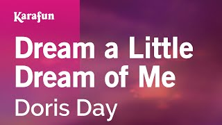 Karaoke Dream a Little Dream of Me - Doris Day *