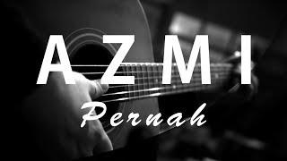 Gambar cover Azmi - Pernah ( Acoustic Karaoke / Cover / Instrumental )