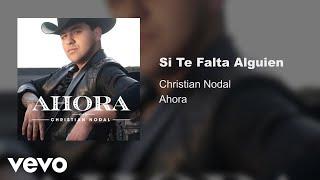 Christian Nodal   Si Te Falta Alguien (Audio)