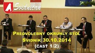 preview picture of video 'Predvolebný okrúhly stôl - Svidník 30.10.2014 (časť 1/2)'