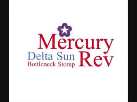 Delta Bottleneck Stomp (Chemical Brothers Remix) (Song) by Mercury Rev and The Chemical Brothers