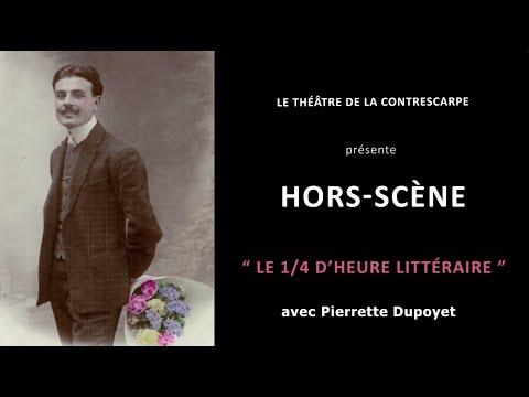 Découvrez le « HORS-SCÈNE • LE 1/4 D'HEURE LITTÉRAIRE » de Pierrette DUPOYET, auteur et...