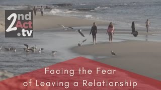 Facing the Fear of leaving an unhappy Marriage. Signs a Marriage is Ending.