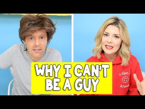 WHY I CAN'T BE A GUY // Grace Helbig