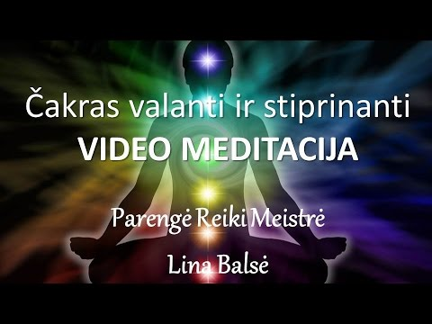 Čakras valanti ir stiprinanti meditacija