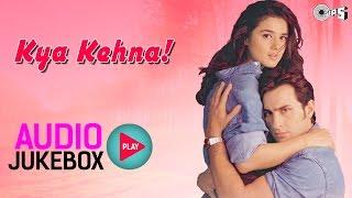 Kya Kehna! Jukebox - Full Album Songs | Saif Ali Khan, Preity Zinta, Rajesh Roshan
