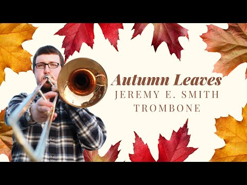 Autumn Leaves on Trombone