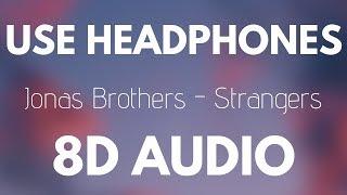 Jonas Brothers   Strangers (8D AUDIO)
