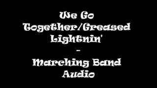 We Go Together/Greased Lightnin' - Marching Band Audio