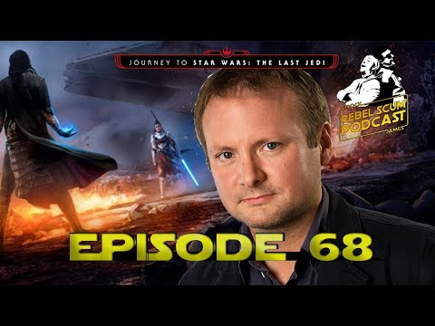 What Is The New Star Wars Trilogy About?? Plus Live Action TV Series - Rebel Scum Podcast Episode 68