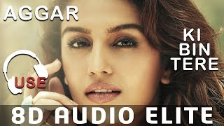 8D Audio| Ki Bin Tere Jeena Nahi - Mithoon - Aggar 2007 |8D