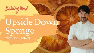 Eric Lanlard Orange Upside Down Cake Video