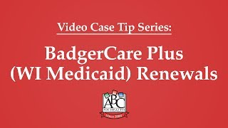 BadgerCare Plus (Wisconsin Medicaid) Renewals