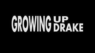 Growing Up Drake -- Documentary
