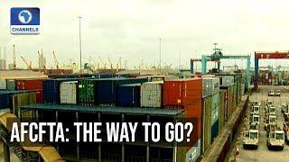 AFCFTA: Africa Economic Integration In Focus
