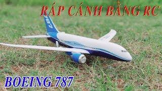 Hướng Dẫn Ráp Máy Bay Cánh Bằng RC Boeing 787