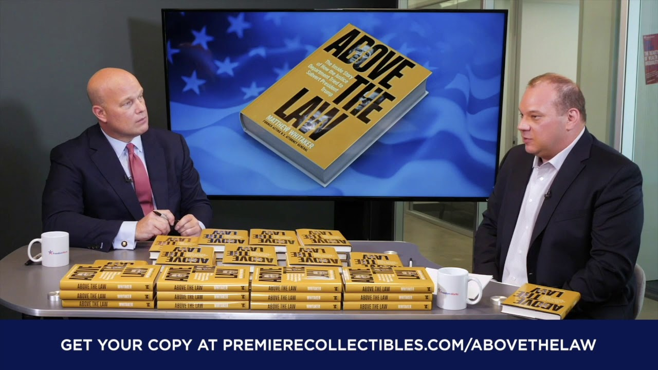 Above the Law: The Inside Story of How the Justice Department Tried to Subvert President Trump by Matthew Whitaker