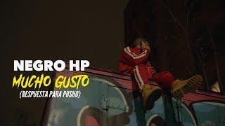 Negro HP - Mucho Gusto (Respuesta Para Pusho)