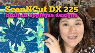 ScanNCut DX225: Built-In Applique Designs