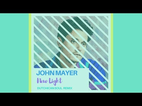 "John Mayer 'New Light' (Dutchican Soul ""Smooth Operator"" Remix)"