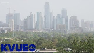 Why it was hazy in Austin on Monday   KVUE