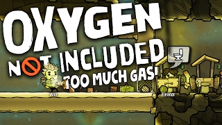 Oxygen Not Included ~ TOO MUCH GAS! ~ Let's Play Oxygen Not Included Part 2  (Alpha Gameplay)