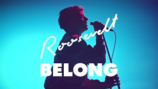 Roosevelt - Belong