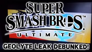 THE GEOLYTE LEAK DEBUNKED!? - Super Smash Bros. Ultimate Leak Analysis!