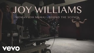 Joy Williams - Woman (Oh Mama) - Behind the Scenes