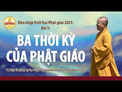 Ba thời kỳ của Phật giáo l Dẫn nhập Triết học Phật giáo