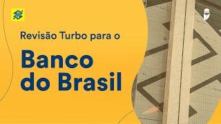 Revisão Turbo para o Banco do Brasil