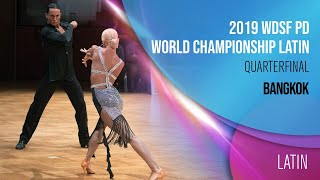 2019 WDSF World Latin Championship Quarter Final | Professional Division