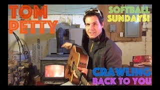 Guitar Lesson: How To Play Crawling Back To You By Tom Petty... Softball Sundays!