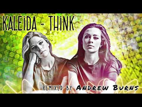 Kaleida - Think (Andrew Casanova Rap Remix) - смотреть