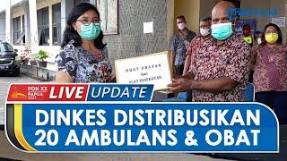 PON XX PAPUA: Dinkes Distribusikan 20 Ambulans dan Obat-obatan ke 4 Klaster PON XX Papua