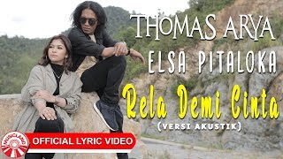 Download lagu Thomas Arya Elsa Pitaloka Rela Demi Cinta Mp3