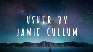Jamie Cullum   Usher (lyrics)