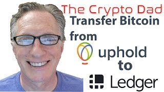 How to Transfer Bitcoin from Uphold Wallet to Ledger Nano S