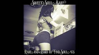Sweet Soul Baby/Rare And Hard To Find Soul 45's