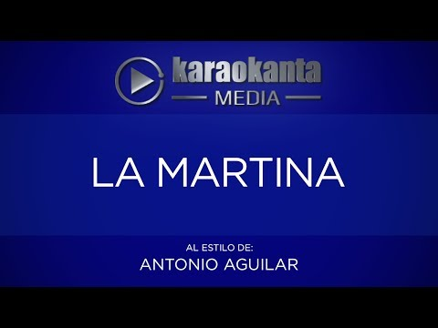 La martina Antonio Aguilar