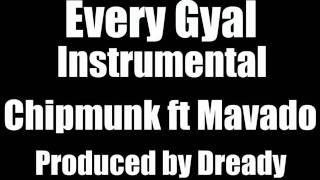 Every Gyal Instrumental - Chipmunk ft Mavado