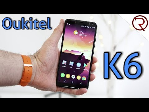 Oukitel K6 Smartphone REVIEW – 6300mAh, NFC, 18:9 Screen