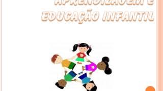 Aprendizagem E Educação Infantil