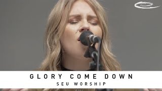 SEU WORSHIP - Glory Come Down: Song Session